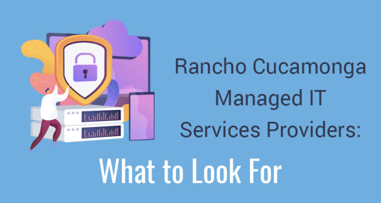Read on and learn how small businesses in Rancho Cucamonga can benefit from managed IT services and how they can find the right local provider for their business needs.